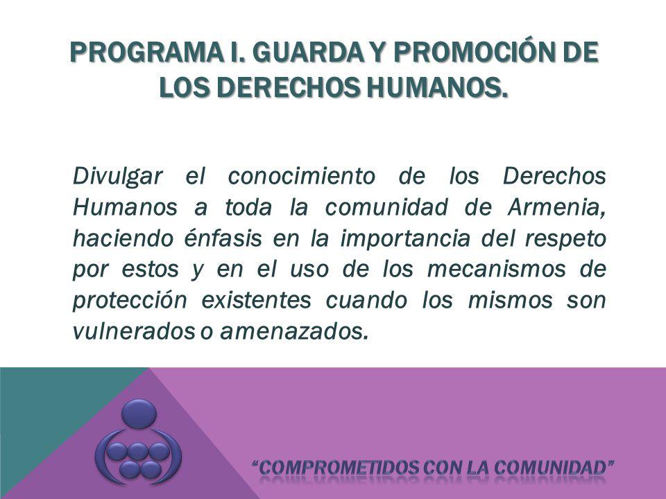 PROGRAMA I. GUARDA Y PROMOCIÓN DE LOS DERECHOS HUMANOS.