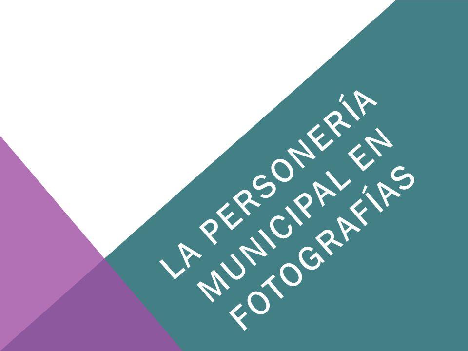 LA PERSONERÍA MUNICIPAL EN FOTOGRAFÍAS