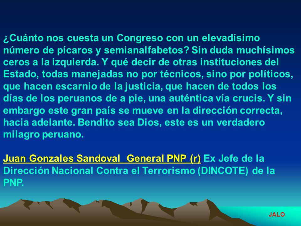 Pero yendo al fondo del asunto, mueve a profunda reflexión el hecho contundente de que el Perú actual, producto de la nueva economía gestada en los 90s, de la paz interna y externa sacrificadamente obtenida, puede andar deprisa, a pesar de los políticos.