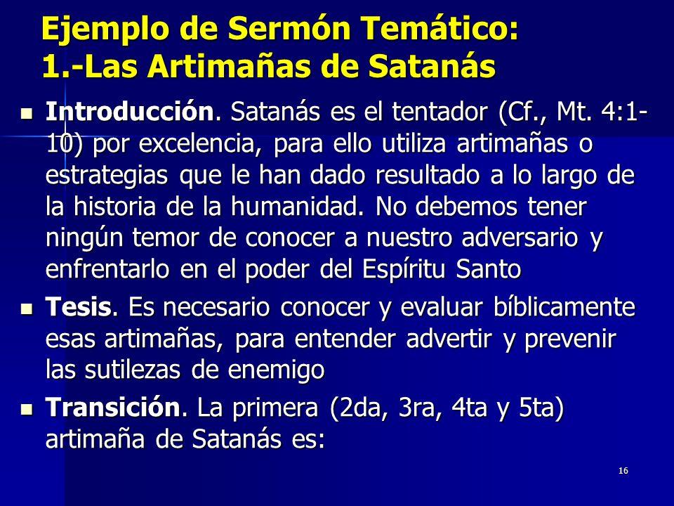 16 Ejemplo de Sermón Temático: 1.-Las Artimañas de Satanás Introducción.