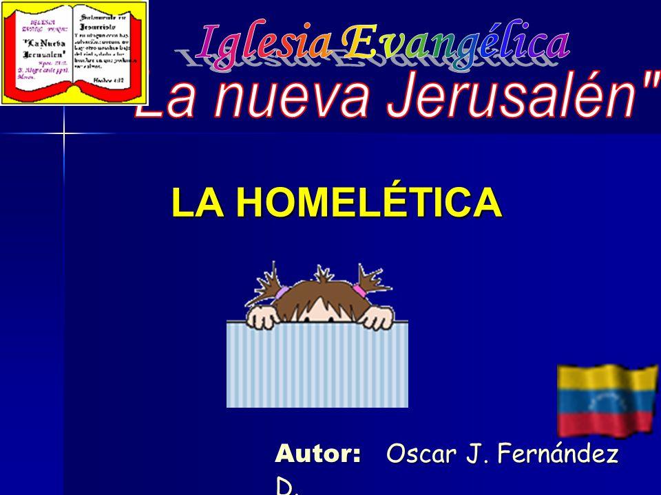 Autor: Oscar J. Fernández D. LA HOMELÉTICA