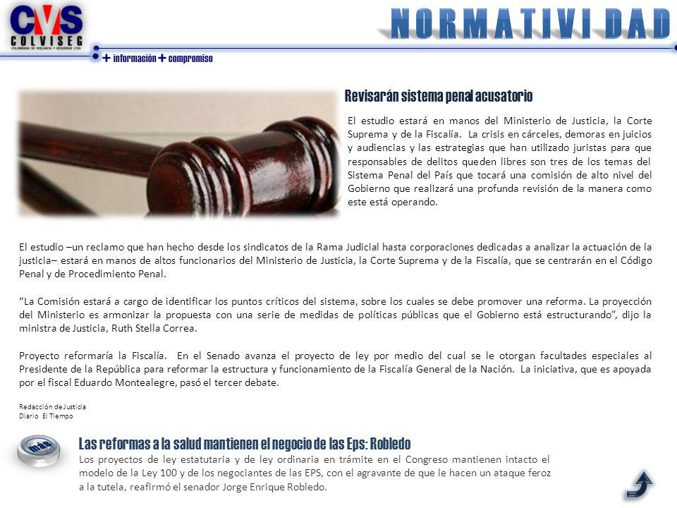 + información + compromiso Revisarán sistema penal acusatorio El estudio estará en manos del Ministerio de Justicia, la Corte Suprema y de la Fiscalía.