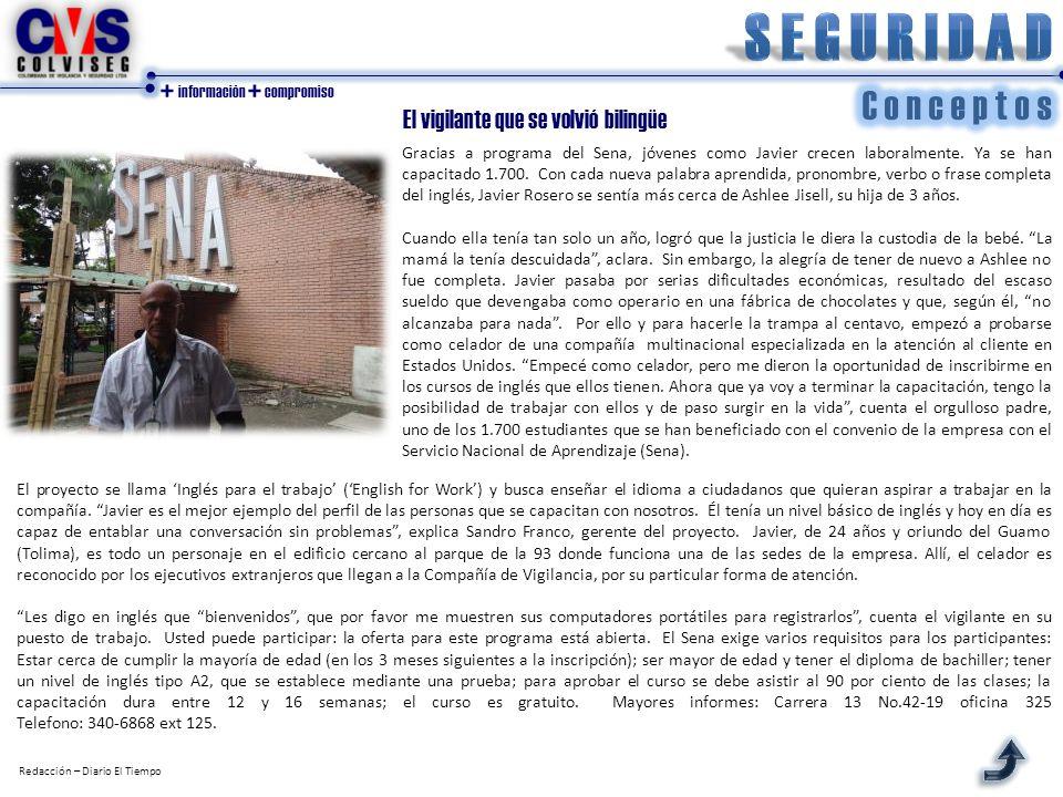 + información + compromiso Redacción – Diario El Tiempo El vigilante que se volvió bilingüe Gracias a programa del Sena, jóvenes como Javier crecen laboralmente.