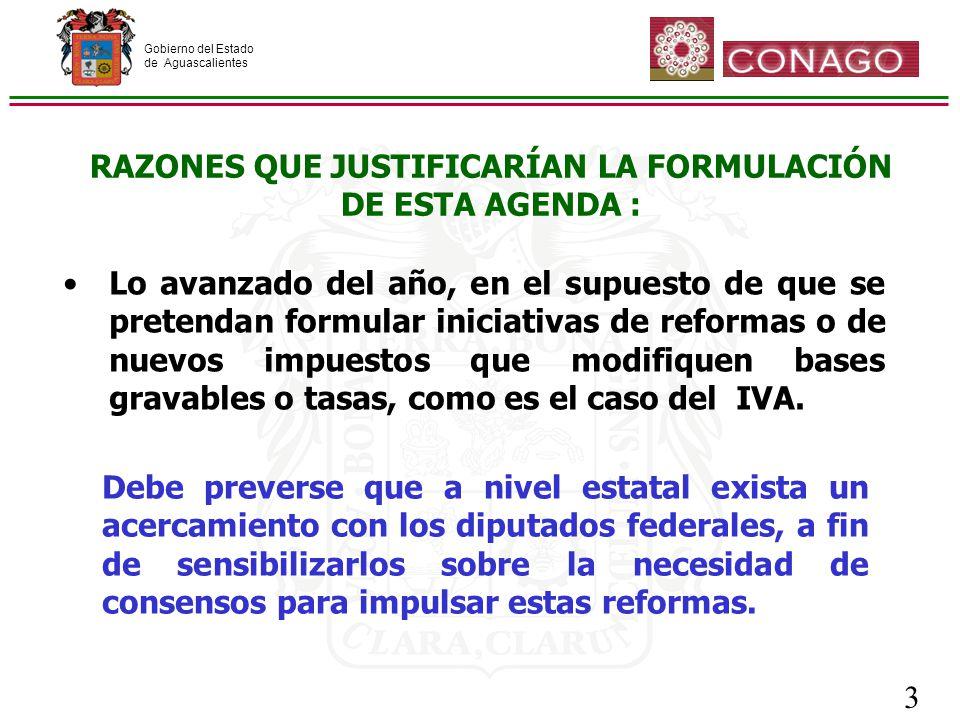 Gobierno del Estado de Aguascalientes 3 Debe preverse que a nivel estatal exista un acercamiento con los diputados federales, a fin de sensibilizarlos sobre la necesidad de consensos para impulsar estas reformas.