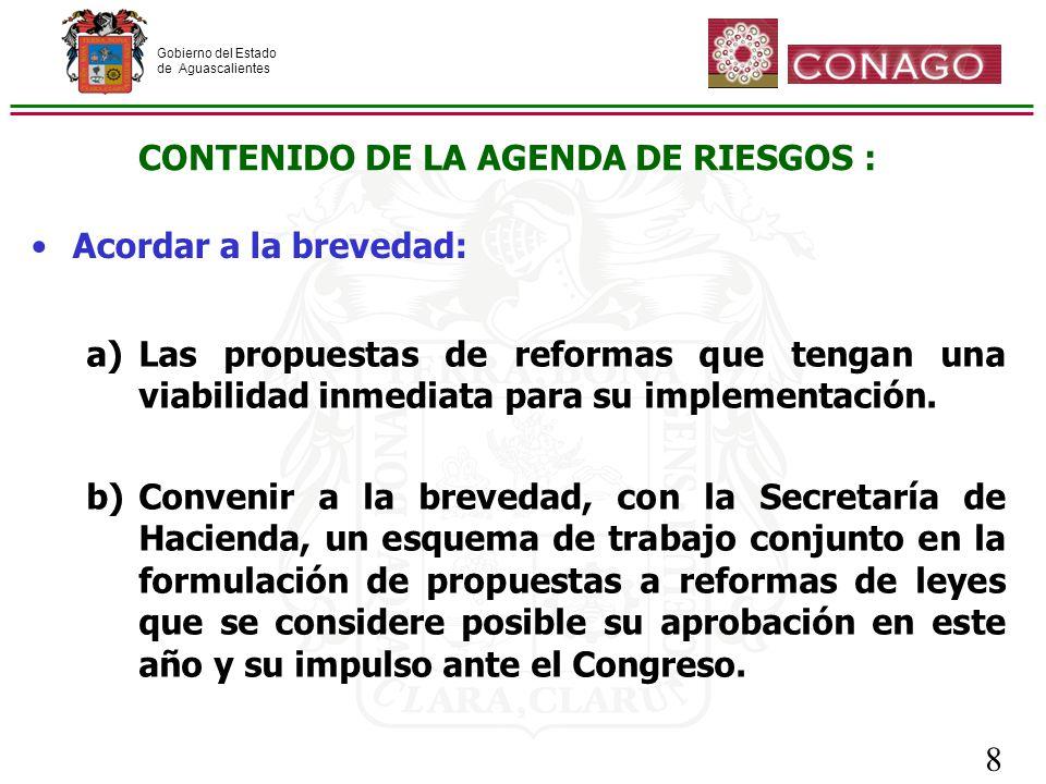 Gobierno del Estado de Aguascalientes 8 a)Las propuestas de reformas que tengan una viabilidad inmediata para su implementación.
