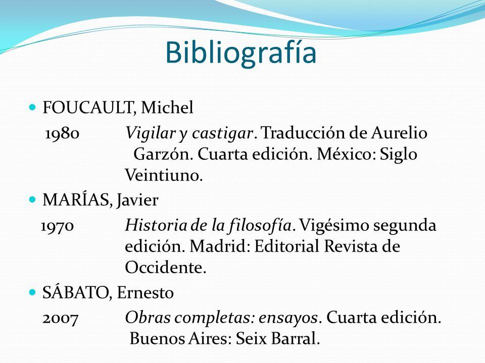 Bibliografía FOUCAULT, Michel 1980 Vigilar y castigar.
