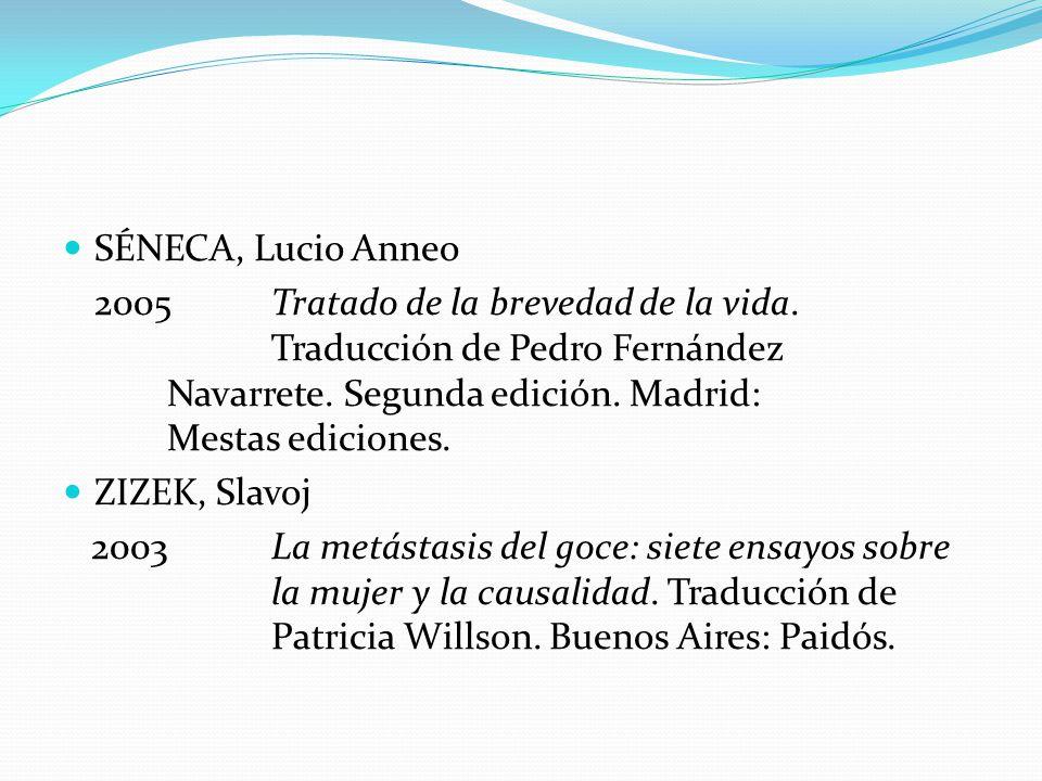 SÉNECA, Lucio Anneo 2005 Tratado de la brevedad de la vida.