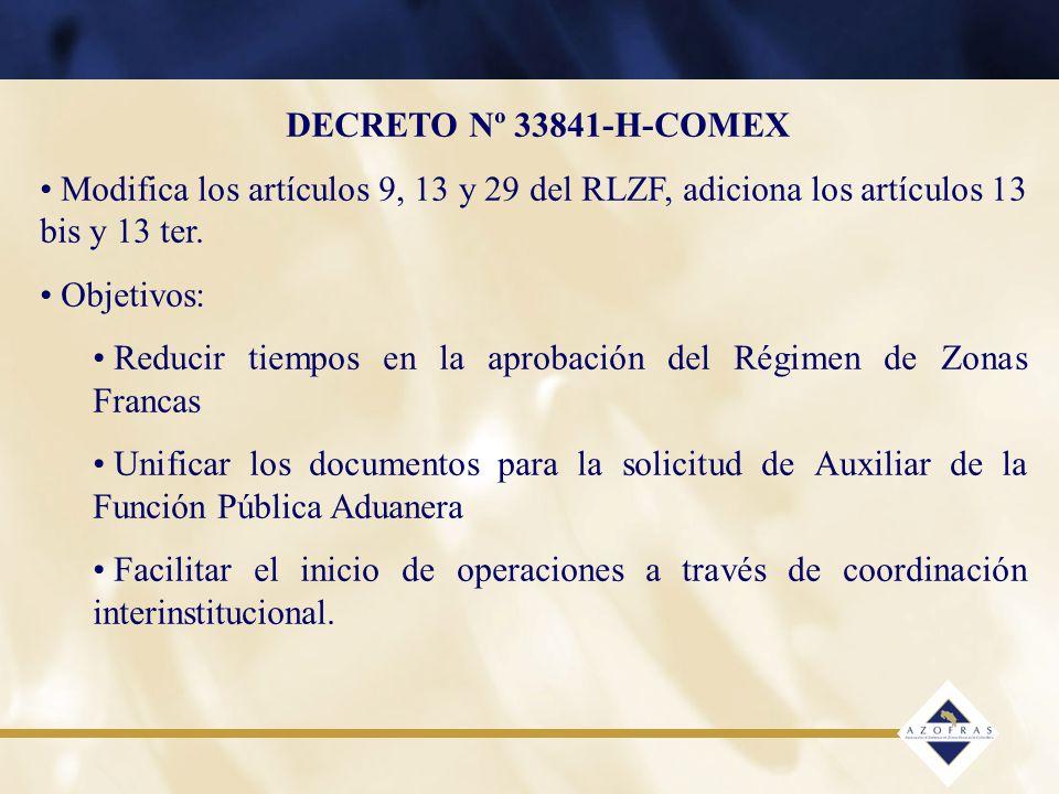 DECRETO Nº 33841-H-COMEX Modifica los artículos 9, 13 y 29 del RLZF, adiciona los artículos 13 bis y 13 ter.