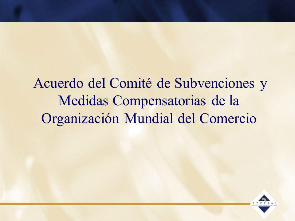 Acuerdo del Comité de Subvenciones y Medidas Compensatorias de la Organización Mundial del Comercio