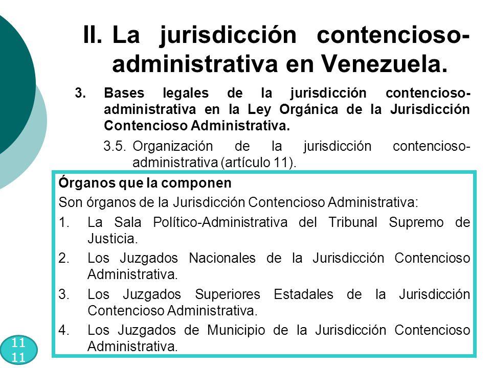 11 3.Bases legales de la jurisdicción contencioso- administrativa en la Ley Orgánica de la Jurisdicción Contencioso Administrativa.