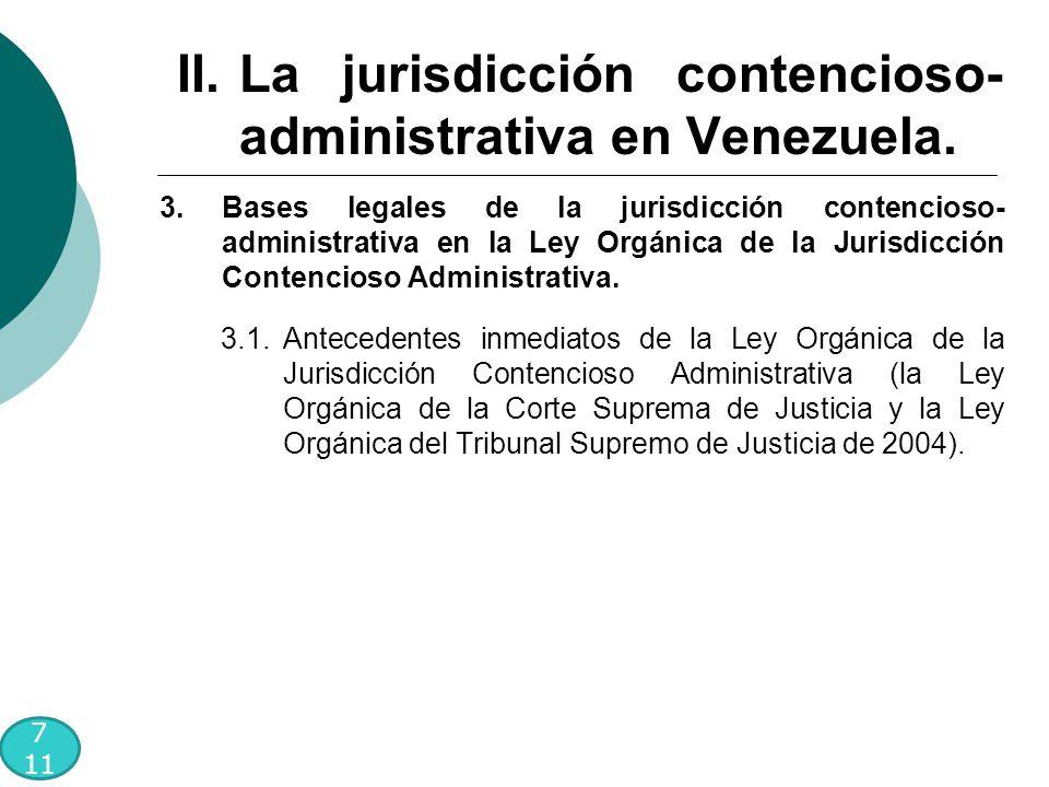 7 11 3.Bases legales de la jurisdicción contencioso- administrativa en la Ley Orgánica de la Jurisdicción Contencioso Administrativa.