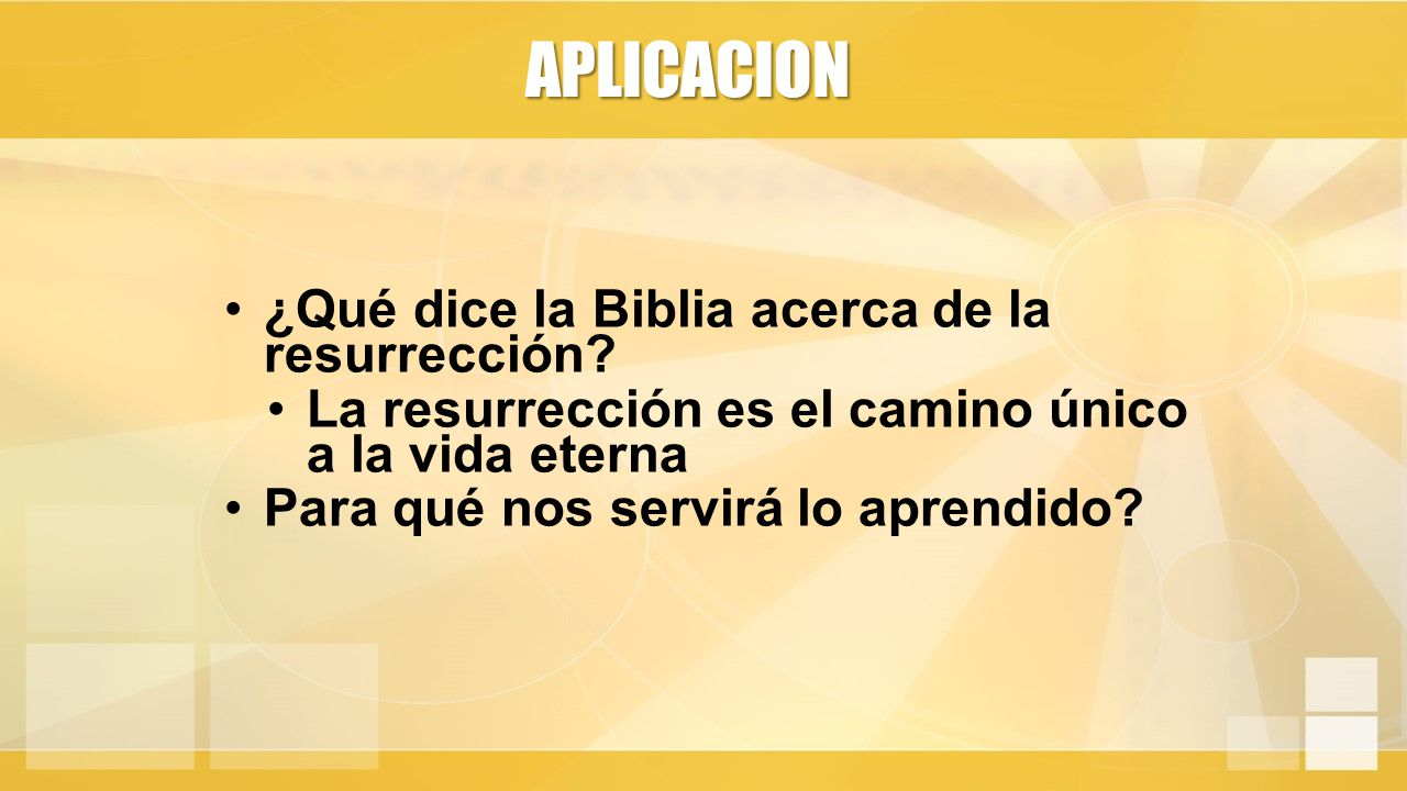 APLICACION ¿Qué dice la Biblia acerca de la resurrección.