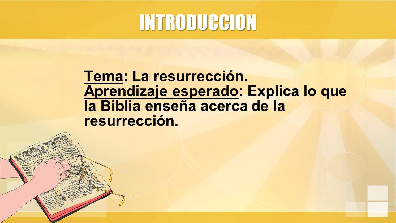 Tema: La resurrección.