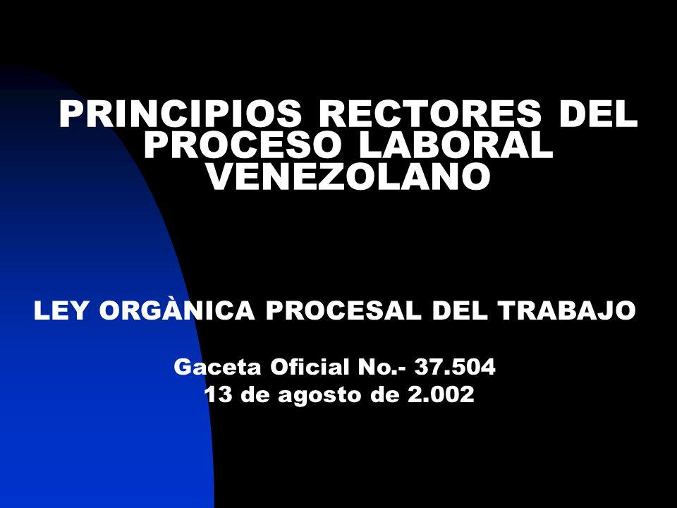 FUNDAMENTO CONSTITUCIONAL DE LA LEY ORGANICA PROCESAL DEL TRABAJO Disposición Transitoria 4ta Numeral 4º