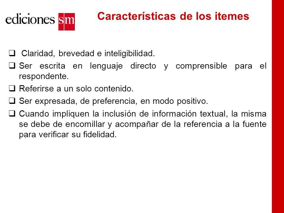 Características de los itemes  Claridad, brevedad e inteligibilidad.