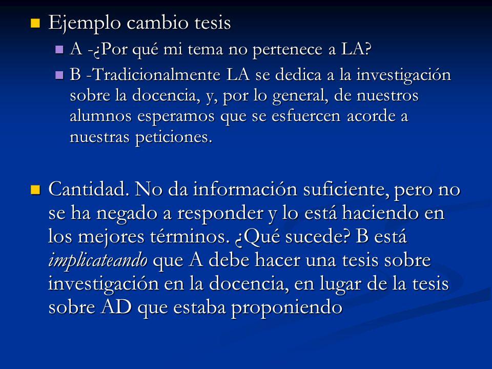 Ejemplo cambio tesis Ejemplo cambio tesis A -¿Por qué mi tema no pertenece a LA.