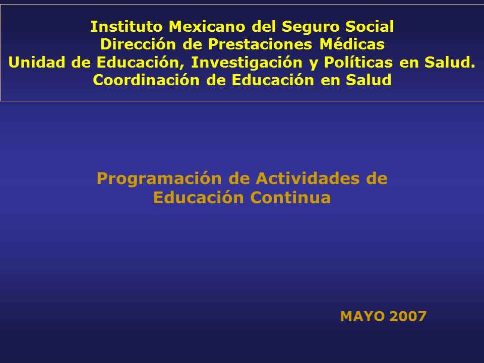 Instituto Mexicano del Seguro Social Dirección de Prestaciones Médicas Unidad de Educación, Investigación y Políticas en Salud.