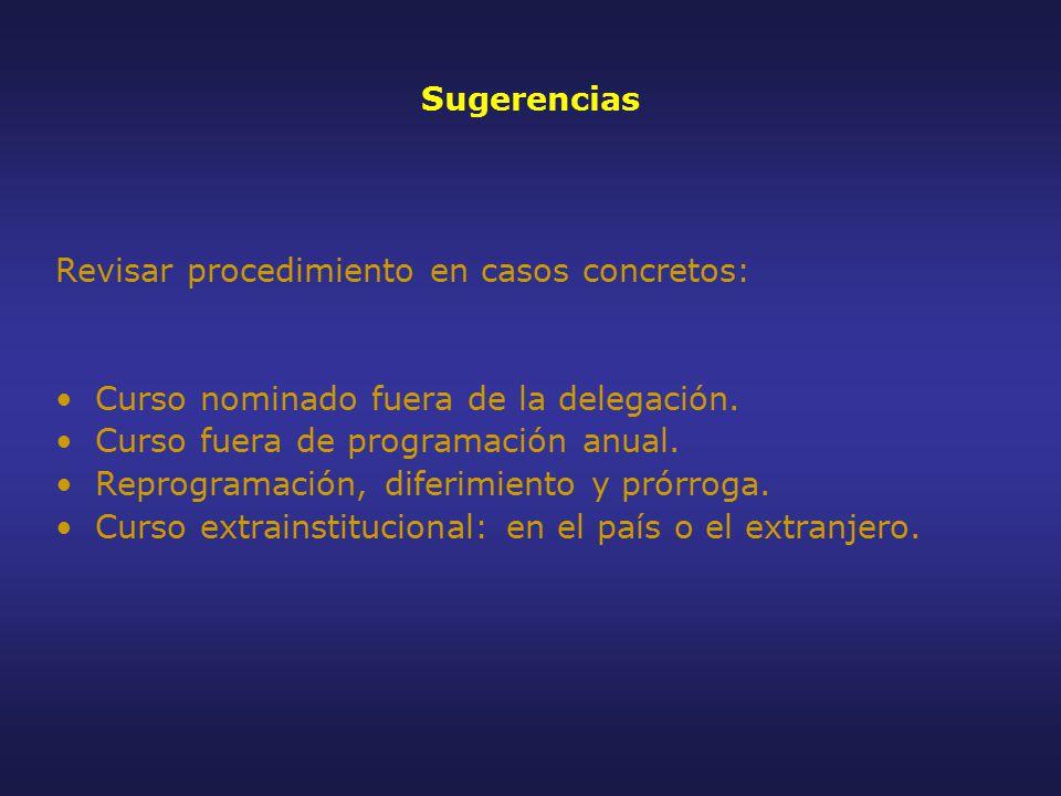 Sugerencias Revisar procedimiento en casos concretos: Curso nominado fuera de la delegación.