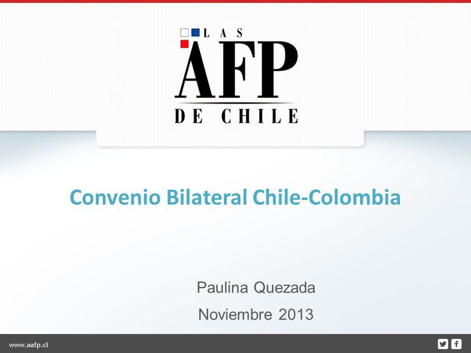 Convenio Bilateral Chile-Colombia Paulina Quezada Noviembre 2013