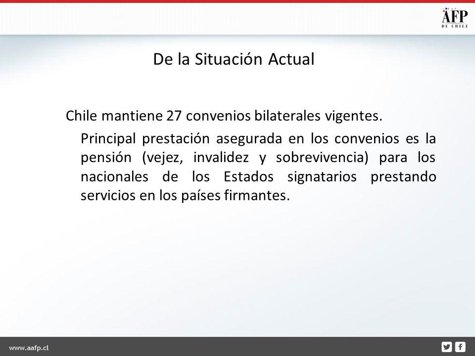 De la Situación Actual Chile mantiene 27 convenios bilaterales vigentes.