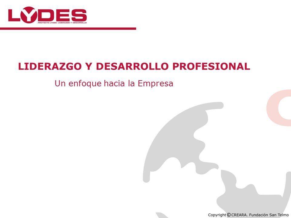 LIDERAZGO Y DESARROLLO PROFESIONAL Un enfoque hacia la Empresa