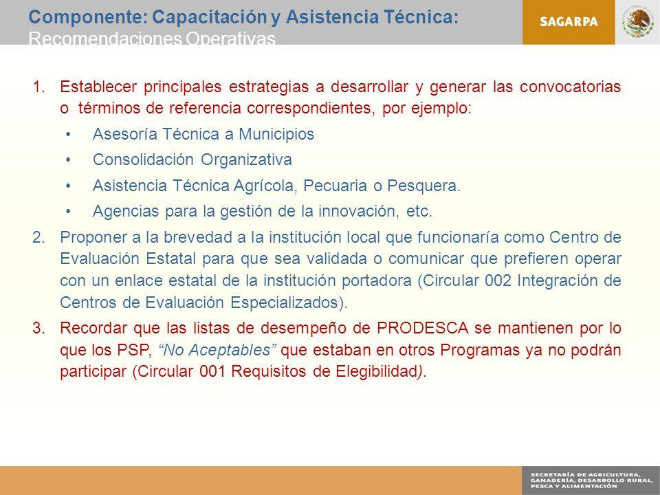 Componente: Capacitación y Asistencia Técnica: Recomendaciones Operativas 1.