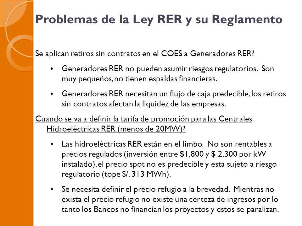 Problemas de la Ley RER y su Reglamento Se aplican retiros sin contratos en el COES a Generadores RER.