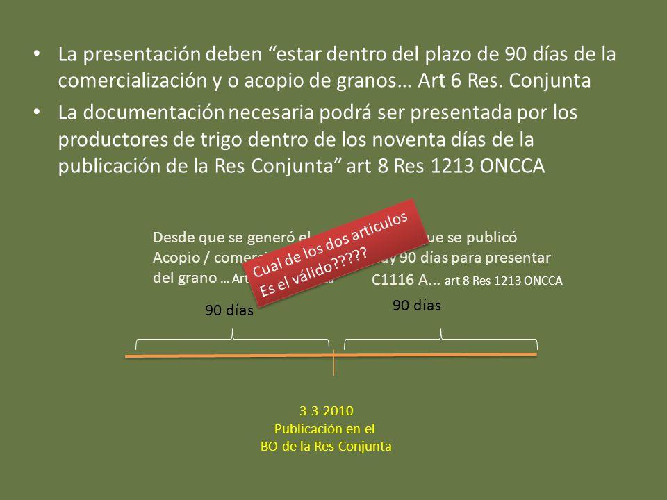 La presentación deben estar dentro del plazo de 90 días de la comercialización y o acopio de granos… Art 6 Res.
