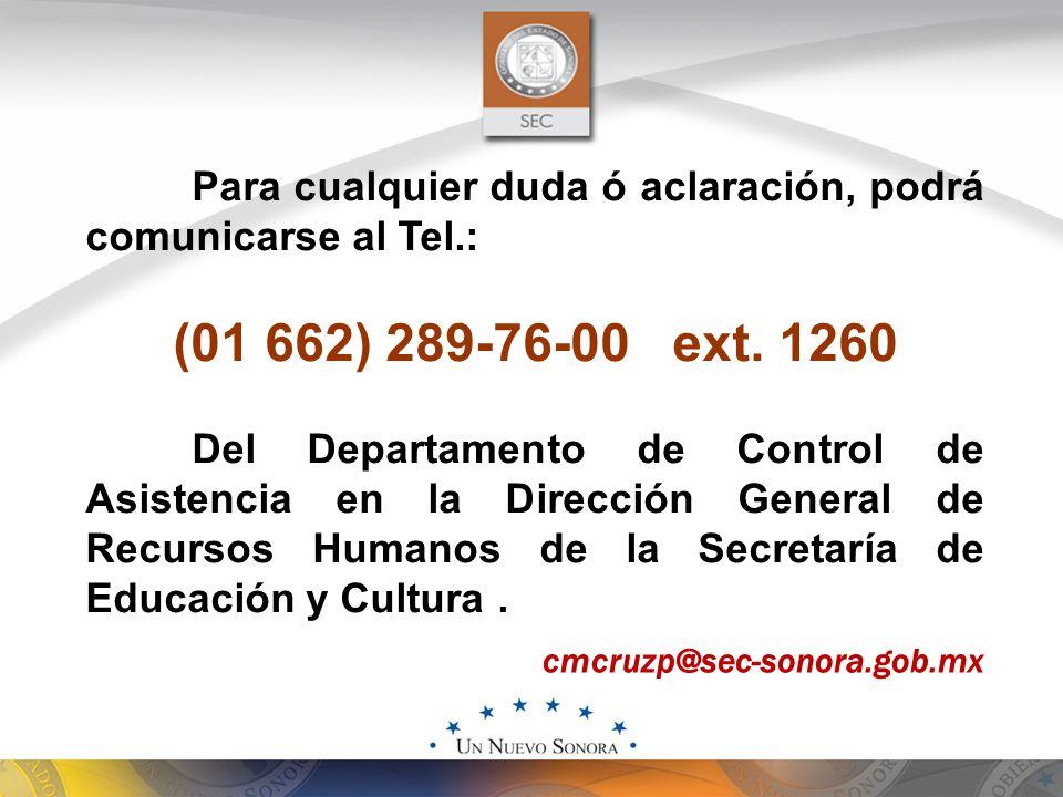 Para cualquier duda ó aclaración, podrá comunicarse al Tel.: (01 662) 289-76-00 ext.