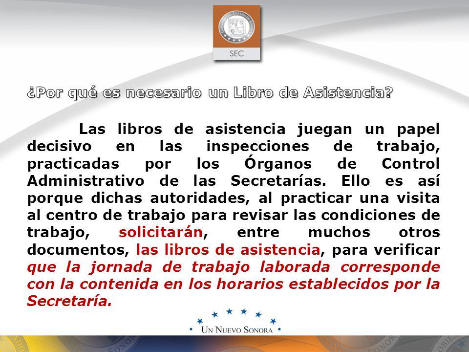 Las libros de asistencia juegan un papel decisivo en las inspecciones de trabajo, practicadas por los Órganos de Control Administrativo de las Secretarías.