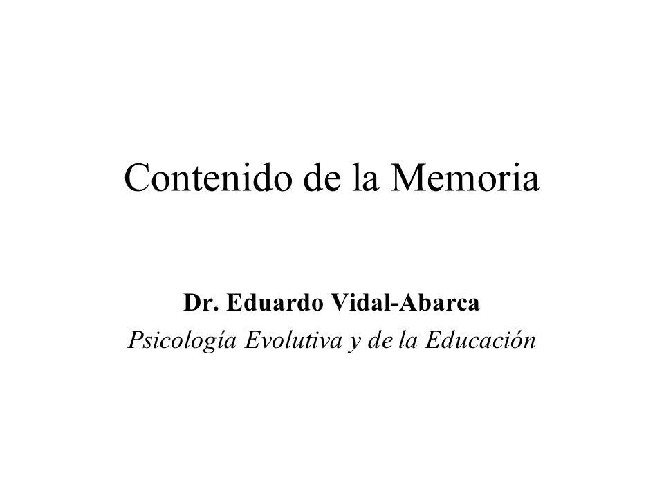 Contenido de la Memoria Dr. Eduardo Vidal-Abarca Psicología Evolutiva y de la Educación