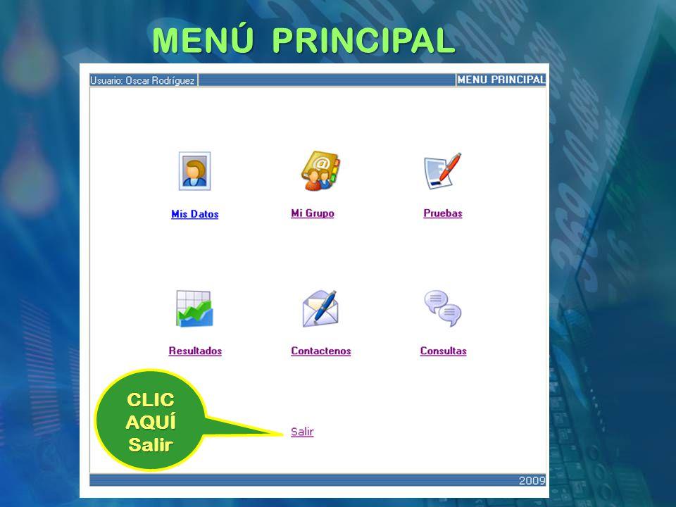 MENÚ PRINCIPAL CLIC AQUÍ Salir