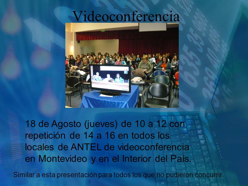 Videoconferencia 18 de Agosto (jueves) de 10 a 12 con repetición de 14 a 16 en todos los locales de ANTEL de videoconferencia en Montevideo y en el Interior del País.