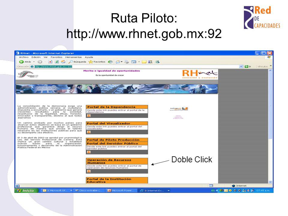 Ruta Piloto: http://www.rhnet.gob.mx:92 Doble Click