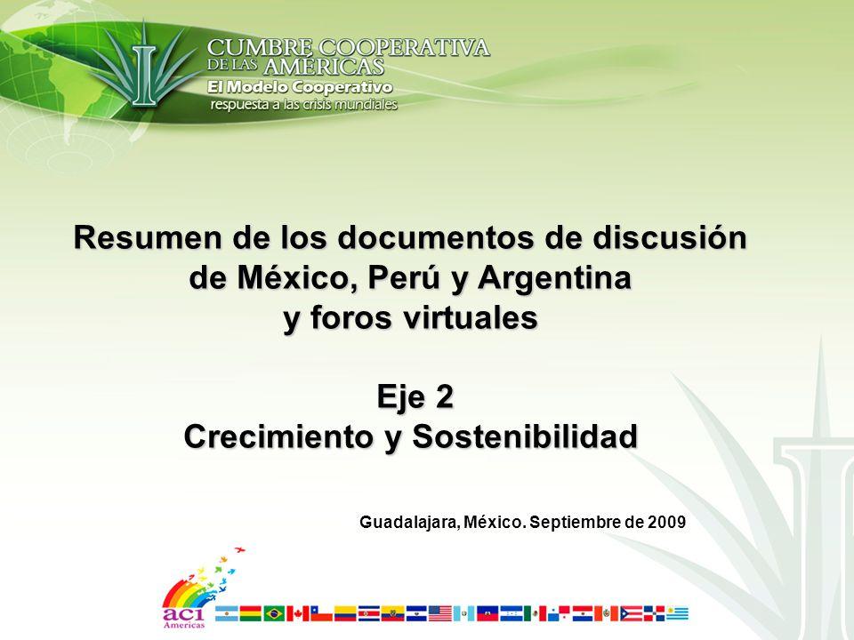 Resumen de los documentos de discusión de México, Perú y Argentina y foros virtuales Eje 2 Crecimiento y Sostenibilidad Guadalajara, México.