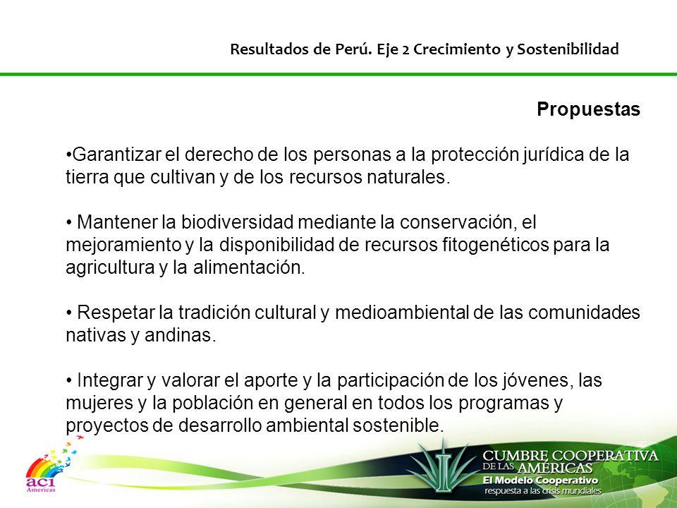 Propuestas Garantizar el derecho de los personas a la protección jurídica de la tierra que cultivan y de los recursos naturales.