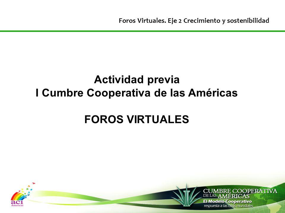 Actividad previa I Cumbre Cooperativa de las Américas FOROS VIRTUALES Foros Virtuales.