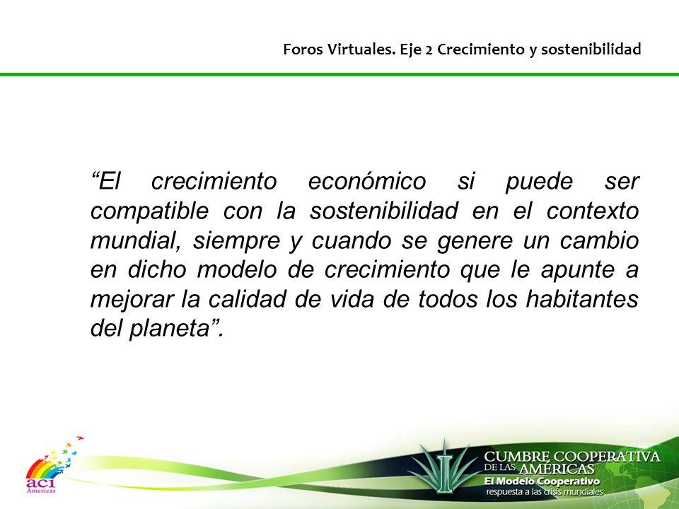 El crecimiento económico si puede ser compatible con la sostenibilidad en el contexto mundial, siempre y cuando se genere un cambio en dicho modelo de crecimiento que le apunte a mejorar la calidad de vida de todos los habitantes del planeta .