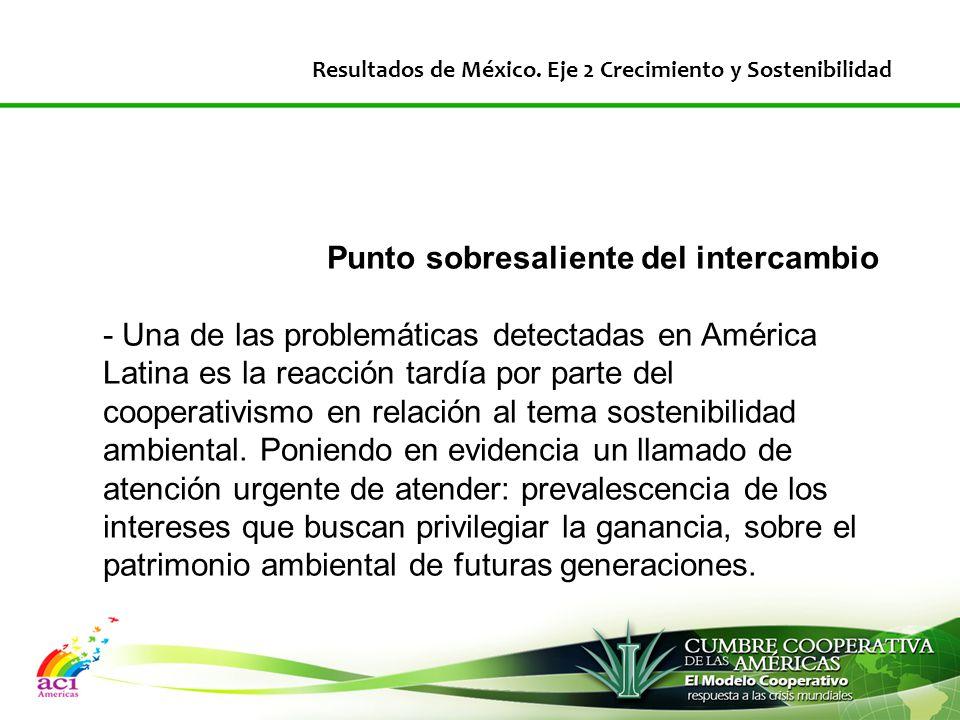 Punto sobresaliente del intercambio - Una de las problemáticas detectadas en América Latina es la reacción tardía por parte del cooperativismo en relación al tema sostenibilidad ambiental.