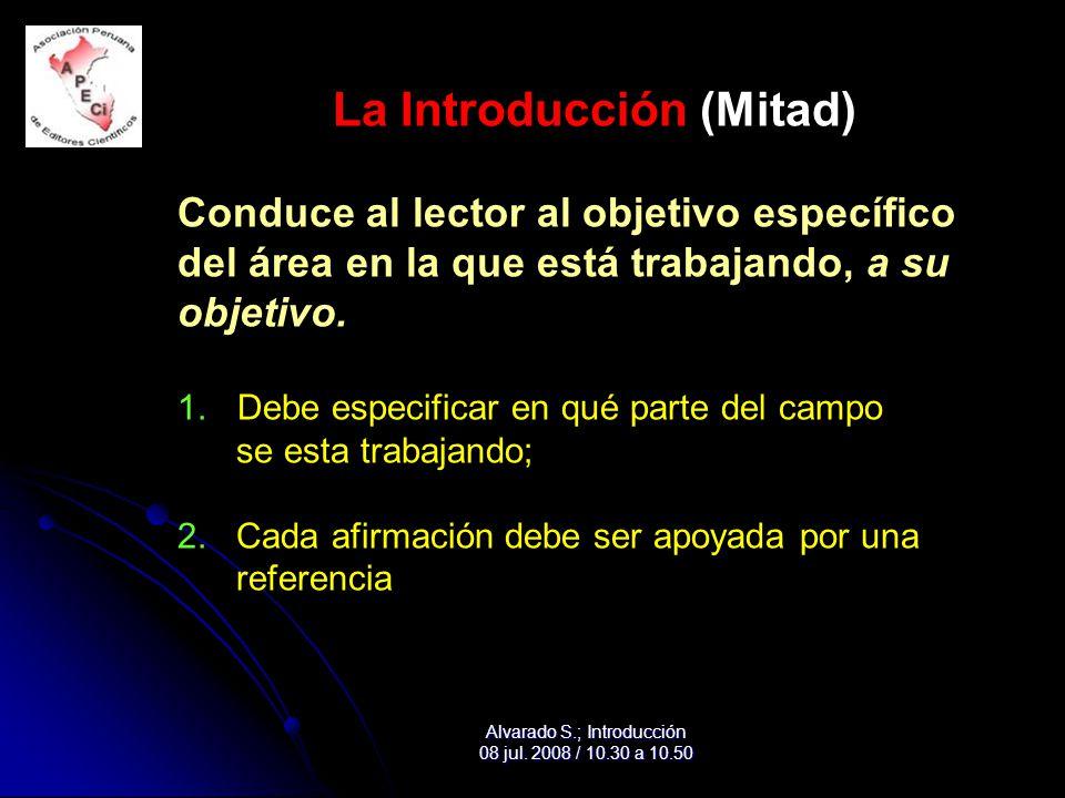 La Introducción (Mitad) Conduce al lector al objetivo específico del área en la que está trabajando, a su objetivo.