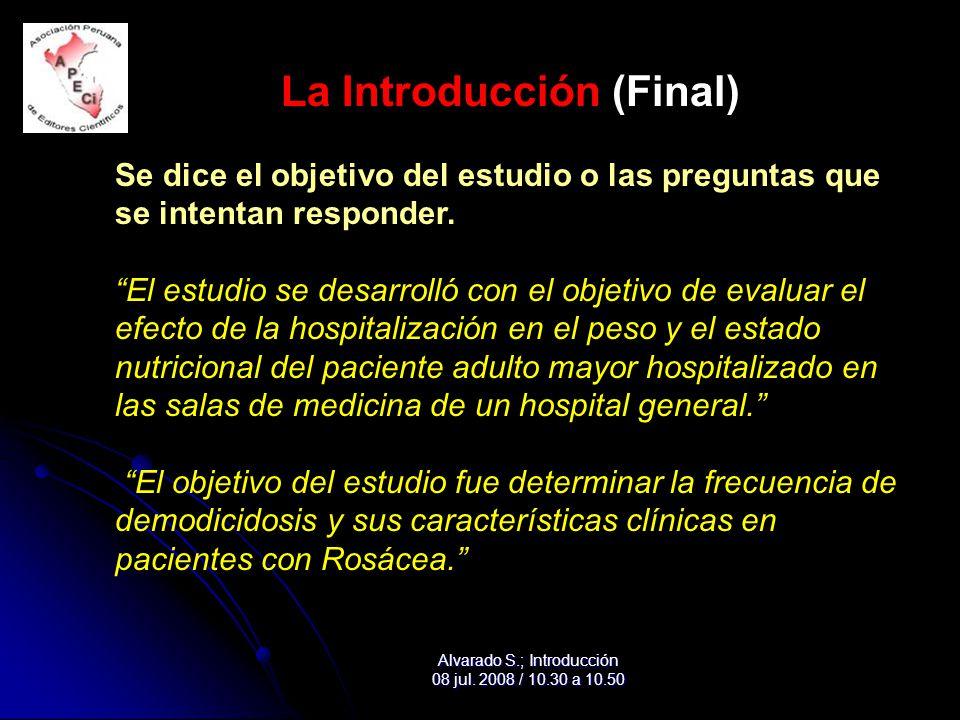 La Introducción (Final) Se dice el objetivo del estudio o las preguntas que se intentan responder.