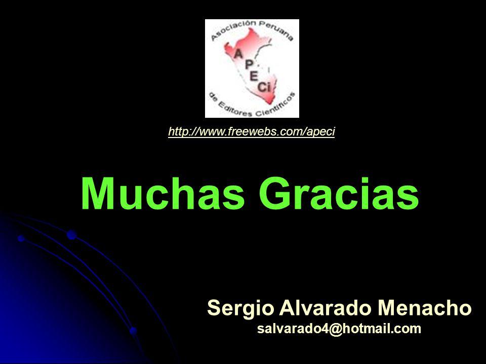 Sergio Alvarado Menacho salvarado4@hotmail.com Muchas Gracias http://www.freewebs.com/apeci