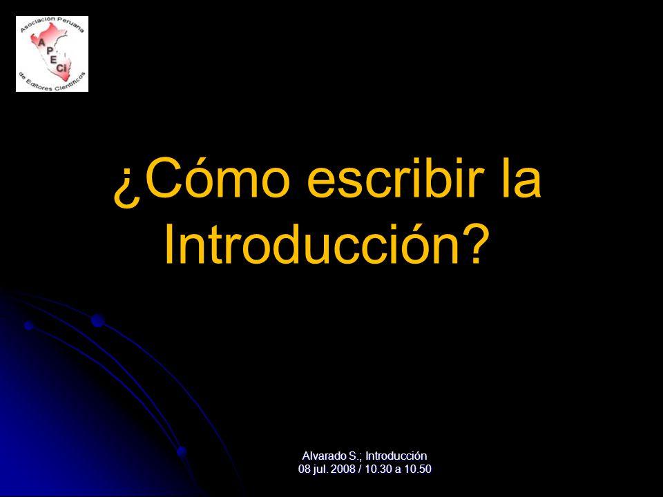 ¿Cómo escribir la Introducción Alvarado S.; Introducción 08 jul. 2008 / 10.30 a 10.50