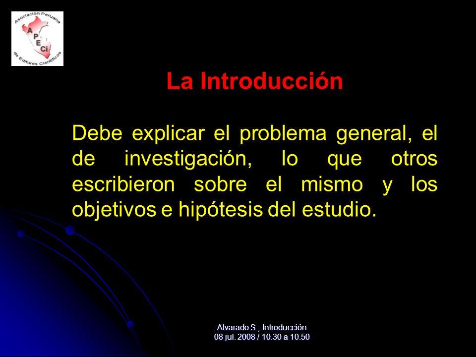 La Introducción Debe explicar el problema general, el de investigación, lo que otros escribieron sobre el mismo y los objetivos e hipótesis del estudio.