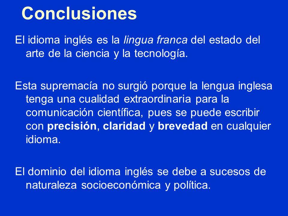 Conclusiones El idioma inglés es la lingua franca del estado del arte de la ciencia y la tecnología.