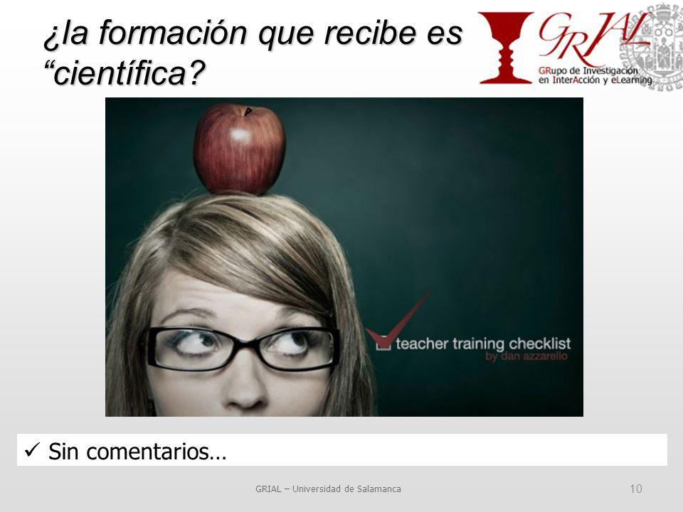 ¿la formación que recibe es científica GRIAL – Universidad de Salamanca 10 Sin comentarios…