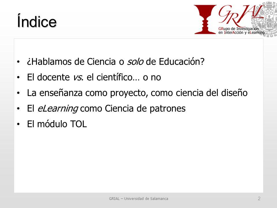 Índice GRIAL – Universidad de Salamanca 2 ¿Hablamos de Ciencia o solo de Educación.