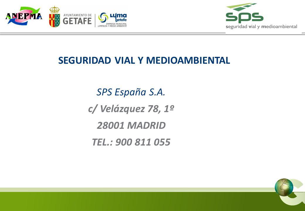 SEGURIDAD VIAL Y MEDIOAMBIENTAL SPS España S.A. c/ Velázquez 78, 1º 28001 MADRID TEL.: 900 811 055