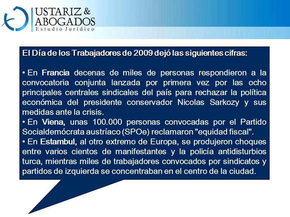 El Día de los Trabajadores de 2009 dejó las siguientes cifras: En Francia decenas de miles de personas respondieron a la convocatoria conjunta lanzada por primera vez por las ocho principales centrales sindicales del país para rechazar la política económica del presidente conservador Nicolas Sarkozy y sus medidas ante la crisis.