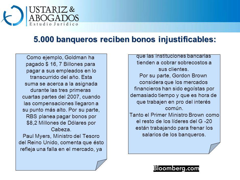 5.000 banqueros reciben bonos injustificables: Como ejemplo, Goldman ha pagado $ 16, 7 Billones para pagar a sus empleados en lo transcurrido del año.